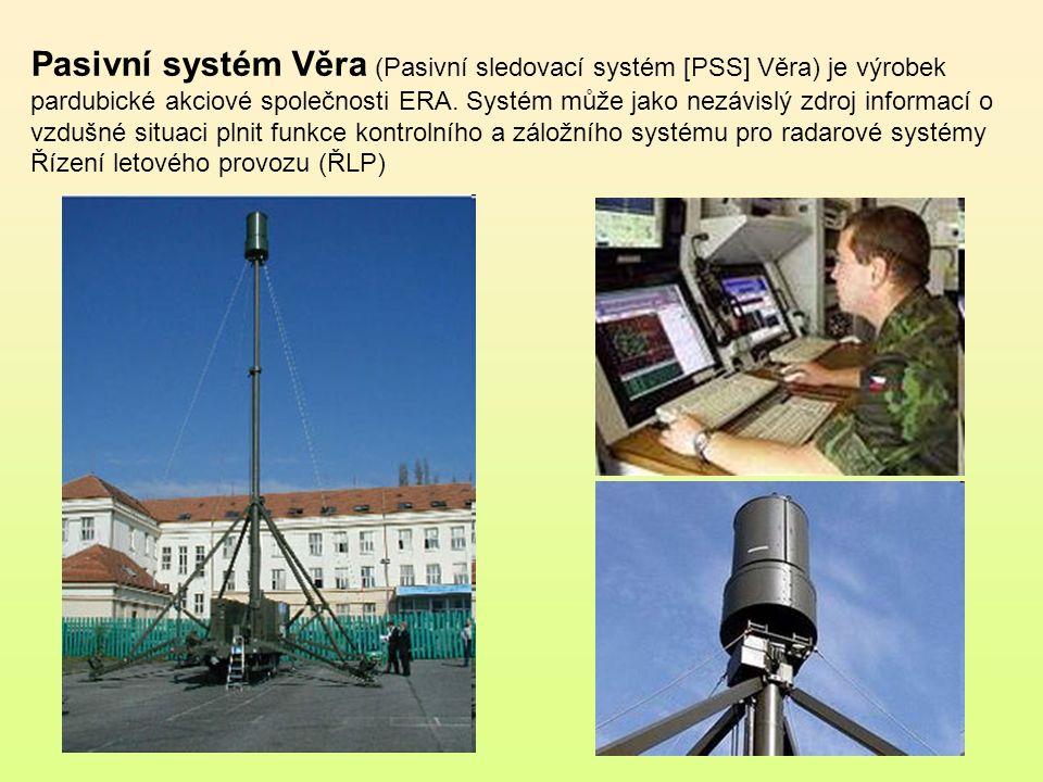 Pasivní systém Věra (Pasivní sledovací systém [PSS] Věra) je výrobek pardubické akciové společnosti ERA.
